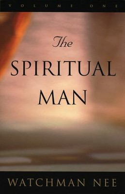 The Spiritual Man, 3 Volumes   -     By: Watchman Nee