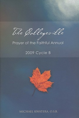 The Collegeville Prayer of the Faithful Annual 2009: Cycle B (with CD-ROM of Intercessions)  -     By: Michael Kwatera