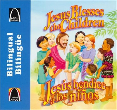 Jes&#250s bendice a los ni&#241os, Jesus Blesses the Children- Bilingual  -     By: Gloria Truitt, Cecilia Fernandez