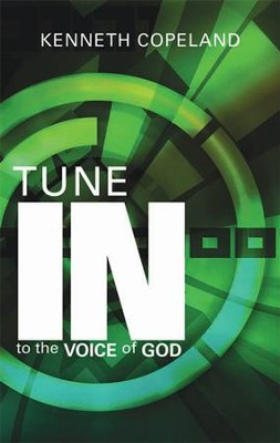 Tune In To The Voice of God  -     By: Kenneth Copeland