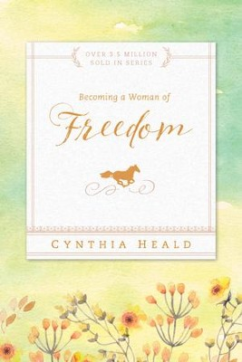 Becoming a Woman of Freedom - eBook  -     By: Cynthia Heald