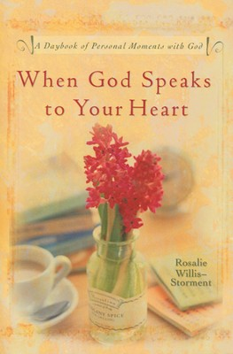 When God Speaks to My Heart: A Daybook of Personal Moments with God  -     By: Rosalie Willis-Storment