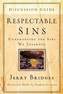 Respectable Sins Discussion Guide: Confronting the Sins We Tolerate - eBook  -     By: Jerry Bridges