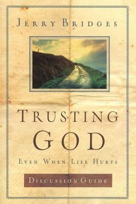 Trusting God Discussion Guide: Even When Life Hurts - eBook  -     By: Jerry Bridges