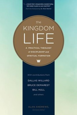 The Kingdom Life: A Practical Theology of Discipleship and Spiritual Formation - eBook  -     Edited By: Alan Andrews     By: Edited by Alan Andrews