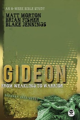 Gideon: From Weakling to Warrior - eBook  -     By: Matt Morton, Brian Fisher, Blake Jennings