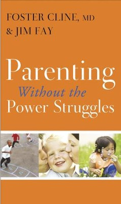 Parenting without the Power Struggles - eBook  -     By: Foster Cline M.D., Jim Fay