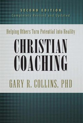 Christian Coaching, Second Edition: Helping Others Turn Potential into Reality - eBook  -     By: Gary R. Collins Ph.D.