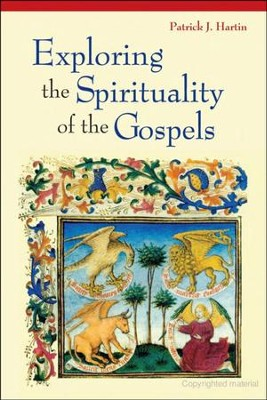 Exploring the Spirituality of the Gospels  -     By: Patrick J. Hartin