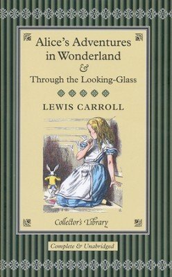 Alice's Adventures in Wonderland & Through the Looking Glass  -     By: Lewis Carroll
