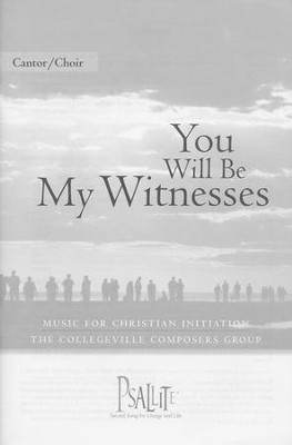 You Will Be My Witnesses: Music for Christian Initiation: Cantor/Choir Edition  -     By: Collegeville Composers Group