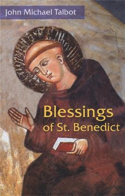 Blessings of St Benedict  -     By: John Michael Talbot