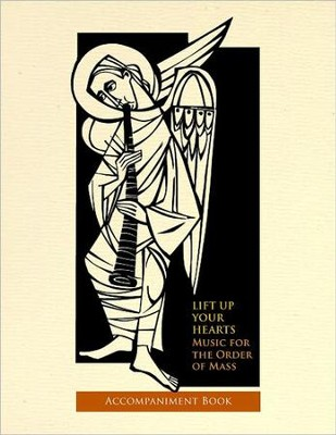 Lift up Your Hearts: Music for the Order of the Mass.... Accompaniment Book  -