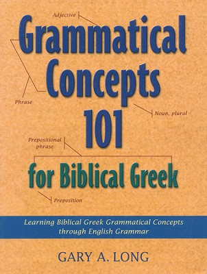 Grammatical Concepts 101 for Biblical Greek - Slightly Imperfect   -