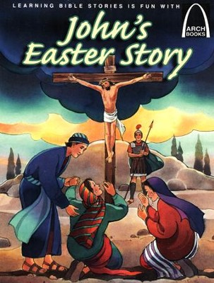 John's Easter Story   -     By: Cynthia Hinkle