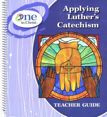 Applying Luther's Catechism, ESV Edition   -