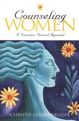 Counseling Women: A Narrative, Pastoral Approach   -     By: Christie Cozad Neuger
