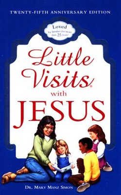Little Visits with Jesus 25th Anniversary Edition  -     By: Mary Manz Simon