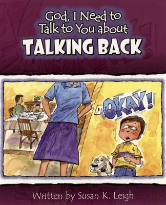 God I Need to Talk to You about Talking Back  -     By: Susan K. Leigh