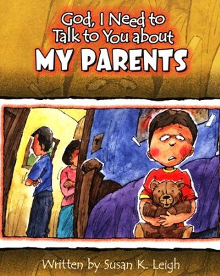 God I Need to Talk to You about My Parents  -     By: Susan K. Leigh