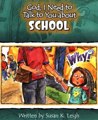 God I Need to Talk to You about School  -     By: Susan K. Leigh