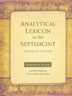 Analytical Lexicon to the Septuagint, Expanded Edition   -     By: Bernard Taylor