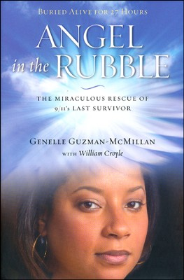 Angel in the Rubble: The Miraculous Rescue of 9/11's  Last Survivor  -     By: Genelle Guzman McMillan