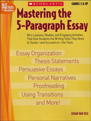 Mastering the 5-Paragraph Essay  -     By: Susan Van Zile