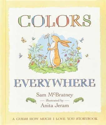 Colors Everywhere: A Guess How Much I Love You Storybook  -     By: Sam McBratney