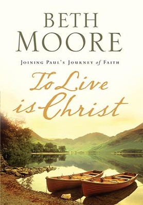 To Live Is Christ - eBook  -     By: Beth Moore