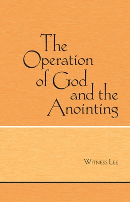 The Operation of God and the Anointing   -     By: Witness Lee