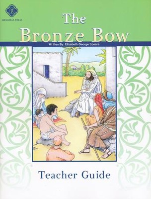 The Bronze Bow, Literature Guide 6th Grade, Teacher's Edition  -