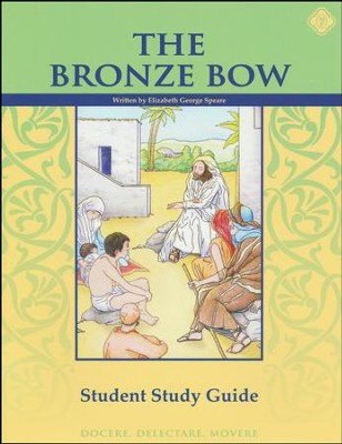 The Bronze Bow, Literature Guide 6th Grade, Student Edition  -