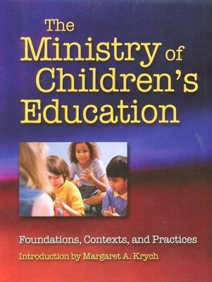 The Ministry of Children's Education: Foundations, Contexts, and Practices  -