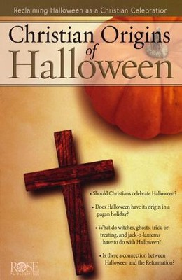 Christian Origins of Halloween, Pamphlet   -     By: Rose Staff
