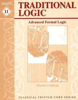 Traditional Logic 2: Advanced Formal Logic, Student Book   -