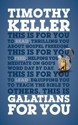 Galatians For You: For reading, for feeding, for leading - eBook  -     By: Timothy Keller