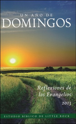 Un Año de Domingos: Reflexiones sobre los Evangelios 2013  (A Year of Sundays: Gospel Reflections 2013)  -     By: Cackie Upchurch, Clifford M. Yeary