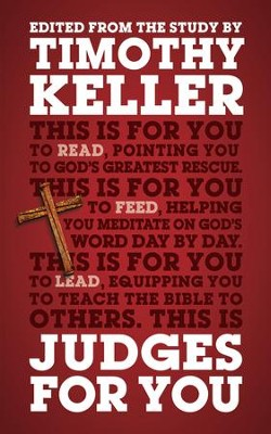 Judges For You: For reading, for feeding, for leading - eBook  -     By: Timothy Keller