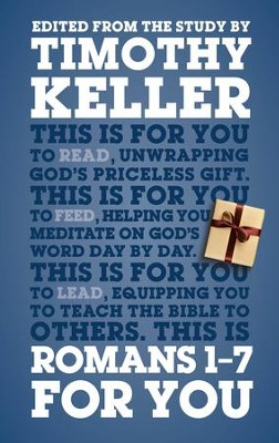 Romans 1 - 7 For You: For reading, for feeding, for leading - eBook  -     By: Timothy Keller