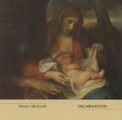 Incarnation  -     By: Alister E. McGrath