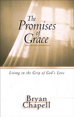 The Promises of Grace: Living in the Grip of God's Love  -     By: Bryan Chapell