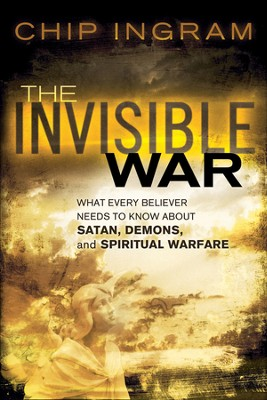 Invisible War, The: What Every Believer Needs to Know about Satan, Demons, and Spiritual Warfare - eBook  -     By: Chip Ingram