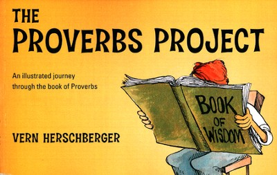 The Proverbs Project: An Illustrated Journey Through  the Book of Proverbs  -     By: Vern Herschberger