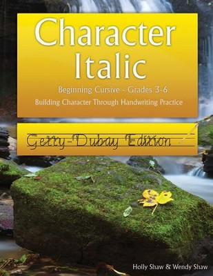 Character Italic: Beginning Cursive Grades 3-6, Getty-Dubay Edition  -     By: Holly Shaw, Wendy Shaw