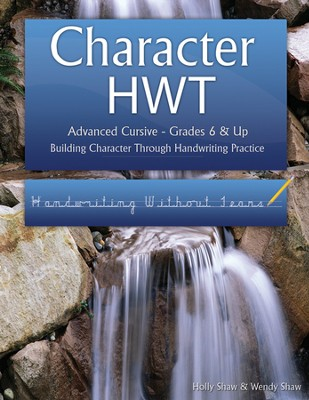 Character HWT: Advanced Cursive Grades 6 & Up,  Handwriting Without Tears Edition  -     By: Holly Shaw, Wendy Shaw