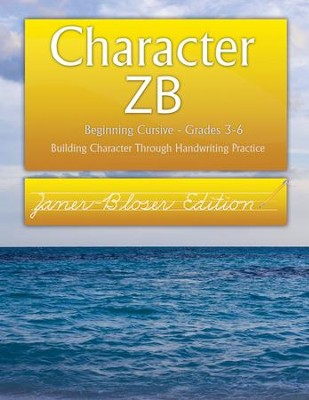 Character ZB: Beginning Cursive Grades 3-6, Zaner-Bloser Edition  -     By: Wendy Shaw & Holly Shaw