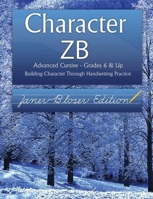 Character ZB: Advanced Cursive Grades 6 & Up, Zaner-Bloser Edition  -     By: Wendy Shaw, Holly Shaw