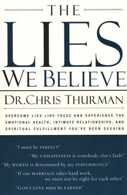The Lies We Believe  -     By: Dr. Chris Thurman