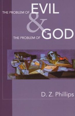 The Problem of Evil and the Problem of God   -     By: D.Z. Phillips